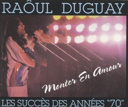 Raôul Duguay Monter en Amour